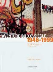 L'Aventure Du Xxe Siecle, 1946-1999 - Intérieur - Format classique