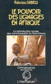 Pouvoir Des Lignages En Afrique ... - Couverture - Format classique