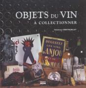 Objets du vin a collectionner - Couverture - Format classique