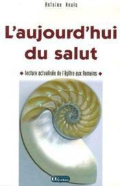 L'aujourd'hui du salut ; lecture actualisée de l'épître aux romains - Couverture - Format classique