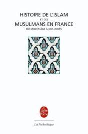 Histoire de l'Islam et des musulmans en France - Couverture - Format classique