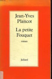 La Petite Fouquet. - Couverture - Format classique