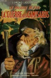 Le Masque De Fer. La Guerre Des Camisards. Collection Le Livre Populaire N° 67. - Couverture - Format classique