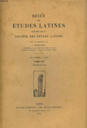 REVUE DES ETUDES LATINES. 19e ANNEE. TOME XIX. FASCICULE I-II. A. OLTRAMARE, IDEES ROMAINES SUR LES ARTS PLASTIQUES / A. GUILLEMIN, L'EVOLUTION D'UN CLICH2 POETIQUE / H. BARDON, DIALOGUE DES ORATEURS ET INSTITUTIONS ORATOIRES / J. ANDRE, LE VOCABULAIRE... - Couverture - Format classique