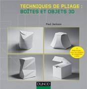 Techniques de pliage ; boîtes et objets 3D - Couverture - Format classique