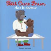 Petit Ours Brun chez le docteur - Couverture - Format classique
