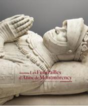 Les funérailles d'Anne de Montmorency, connétable de France (1567) - Couverture - Format classique
