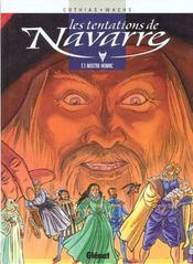 Les tentations de Navarre t.1 ; nostre Henric - Intérieur - Format classique
