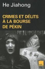 Crimes et délits à la bourse de Pékin - Couverture - Format classique