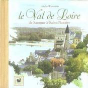 Le val de Loire ; de Saumur à Saint-Nazaire - Intérieur - Format classique
