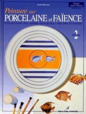 Peinture sur porcelaine et faïence t.2 - Couverture - Format classique
