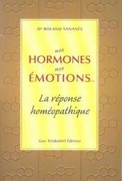 Nos hormones, nos emotions... la reponse homeopathique - Intérieur - Format classique