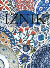 Iznik ; La Poterie En Turquie Ottomane - Couverture - Format classique