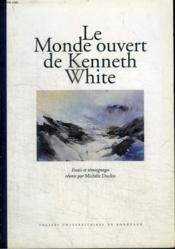 Le monde ouvert de kenneth white. essais et temoignages - Couverture - Format classique