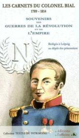 Les carnets du colonel Bial, 1789-1814 - Couverture - Format classique