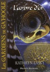 Les gardiens de Ga'hoole t.12 ; l'arbre d'or - Couverture - Format classique