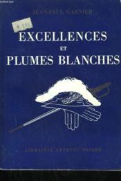 Excellences Et Plumes Blanches. - Couverture - Format classique