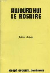 Aujourd Hui Le Rosaire - Couverture - Format classique