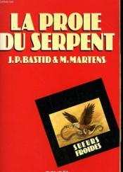 La Proie Du Serpent. - Couverture - Format classique