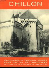 Sanctuaires Et Châteaux Suisses. Chillon. - Couverture - Format classique