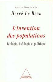 L'invention des populations ; biologie, idéologie et politique - Intérieur - Format classique