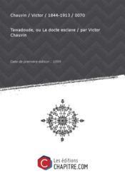 Tawadoude, ou La docte esclave / par Victor Chauvin [édition 1899] - Couverture - Format classique