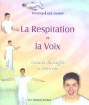 La Respiration Et La Voix ; Donnez Du Souffle A Votre Vie - Intérieur - Format classique