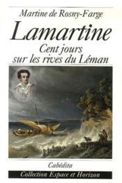 Lamartine ; cent jours sur les rives du Léman - Couverture - Format classique