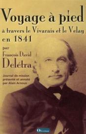Voyage à pied à travers le Vivarais et le Velay en 1841 - Couverture - Format classique