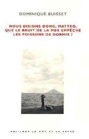 Nous Disions Donc, Matteo, Que Le Bruit De La Mer... - Intérieur - Format classique