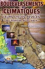 Bouleversements climatiques, leurs cycles révélés ; de l'atlantide au 21ème siècle - Intérieur - Format classique