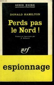 Perds Pas Le Nord ! ( The Wrecking Crew ). Collection : Serie Noire N° 666 - Couverture - Format classique