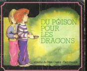 Du Poison Pour Les Dragons. Les Albums Du Pere Castor. - Couverture - Format classique