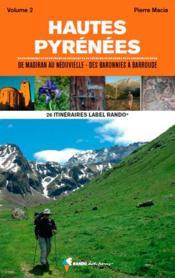 Vos 25 itinéraires dans les Hautes-Pyrénées t.2 ; de Madiran au Néouvielle, des Baronnies à Barroude - Couverture - Format classique
