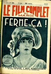 Le Film Complet Du Mardi N° 1029 - 10e Annee - Ferma Ca ! - Couverture - Format classique