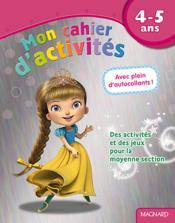 Mon cahier d'activités ; des activités et des jeux pour la moyenne section ; 4-5 ans (princesse) - Couverture - Format classique