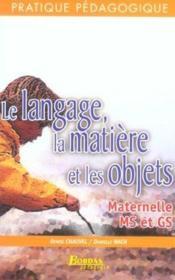 LE LANGAGE, LA MATIERE ET LES OBJETS (édition 2004) - Couverture - Format classique