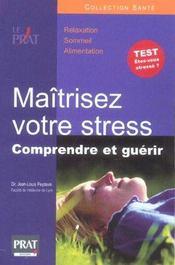 Maitrisez votre stress comprendre et guerir - Intérieur - Format classique