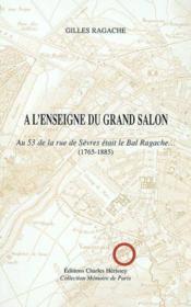 A L'Enseigne Du Grand Salon. Au 53 De La Rue De Sevres Etaille Bal Ragache... (1 - Couverture - Format classique