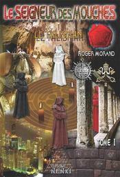 Le seigneur des mouches : le talisman t.1 - Intérieur - Format classique
