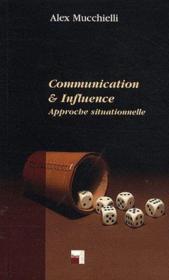 Communication et influence ; approche situationnelle - Couverture - Format classique