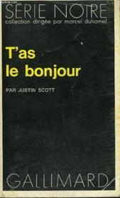 Collection : Serie Noire N° 1636 T'As Le Bonjour - Couverture - Format classique