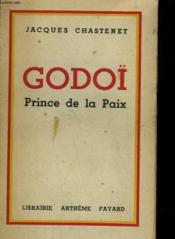 Godoï Prince De La Paix. - Couverture - Format classique