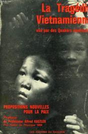 La Tragedie Vietnamienne Vue Par Des Quakers. Propositions Nouvelles Pour La Paix.Americains. - Couverture - Format classique