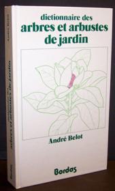 Dictionnaire des arbres et arbustes de jardin - Couverture - Format classique