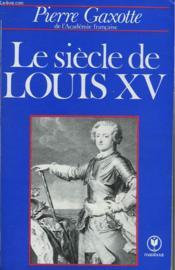 Le Siecle De Louis Xv - Couverture - Format classique