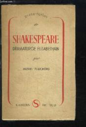 Shakespeare. Dramaturge élisabéthain - Couverture - Format classique