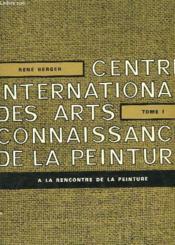 Connaissance De La Peinture - Tome 1 - A La Rencontre De La Peinture - Couverture - Format classique