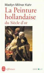 La Peinture Hollandaise Du Siecle D'Or - Intérieur - Format classique