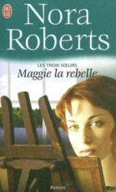 Les trois soeurs t.1 ; Maggie la rebelle - Couverture - Format classique